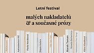Malý letní festival malých nakladatelů a současné české prózy