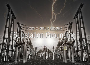 Steps to Ensure Effective Substation Grounding