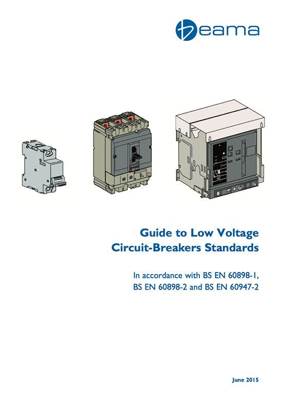 Guide to Low Voltage Circuit Breakers Standards by BEAMA