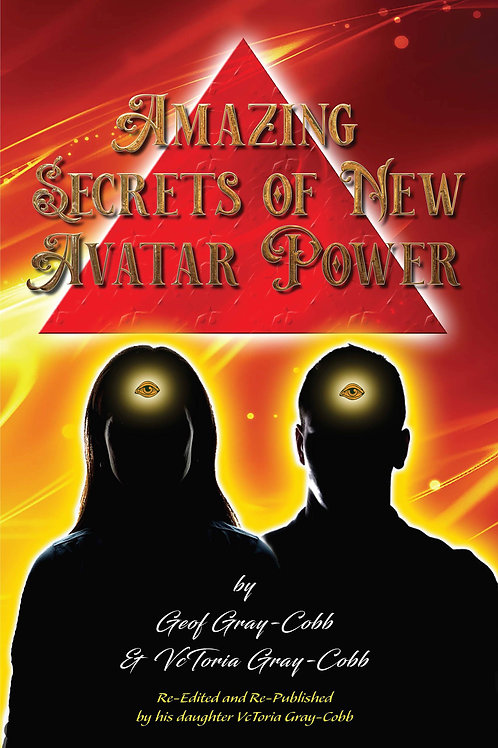 Amazing Secrets of New Avatar Power  by Geof Gray-Cobb