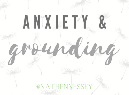 Anxiety and Grounding