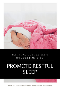 Natural Supplements to promote sleep @ NatHennessey.com