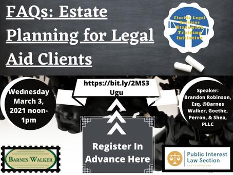 Webinar: FAQs: Estate Planning for Legal Aid Clients. Register - https://bit.ly/2MS3Ugu