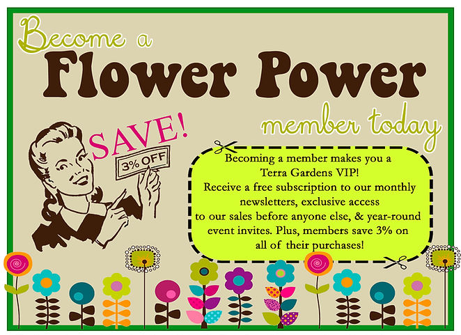 Become a flower power member today and save 3% on every purchase!
