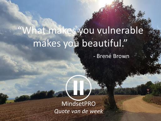 Quote van de week #2 - Kwetsbaarheid is Echtheid