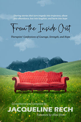 From the Inside Out: Therapists' Confessions of Courage, Strength, and Hope