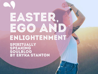 EASTER, EGO & ENLIGHTENMENT - A Hidden Message