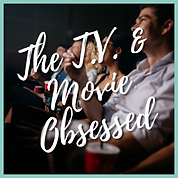The TV and Movie Obsessed Experience - N