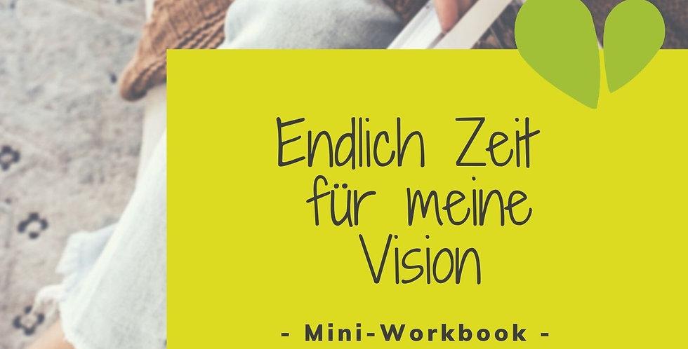 Endlich Zeit für deine Vision [Mini-Workbook]