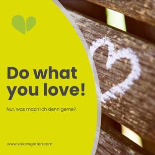 """""""Do what you love"""" – aber was mach ich denn gerne?"""