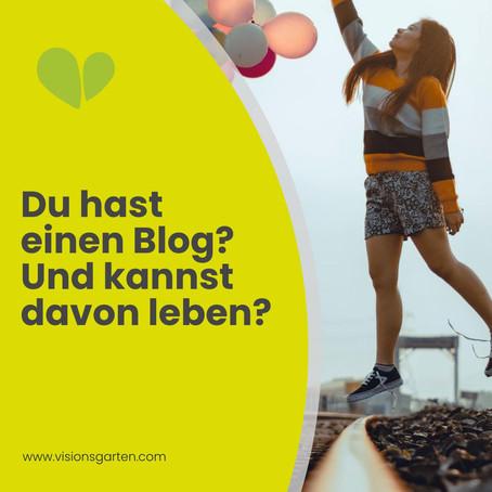 Du hast jetzt einen Blog? Kann man davon leben?
