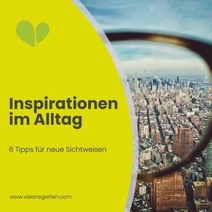 Inspiration im Alltag: 6 simple Tipps für neue Sichtweisen