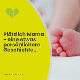 """""""Plötzlich"""" Mama – wenn das Leben Vollbremsung und Salto macht"""