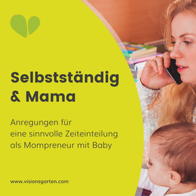 Sinnvolles Zeitmanagement als selbstständige Mama mit Baby
