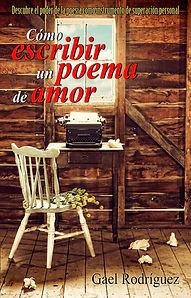 Cómo escribir un poema de amor, Gael Rodríguez, autoayuda, superación personal, poesía, inspiración