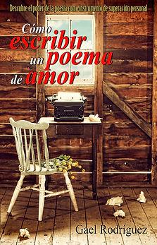 Cómo escribir un poema de amor de Gael Rodríguez