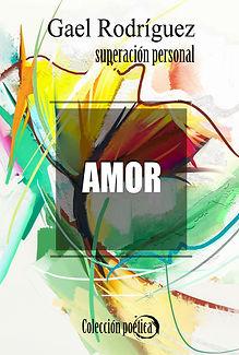 GAEL RODRÍGUEZ SUPERACIÓN PERSONAL, san valentín, enamorados, regalar poemas de amor, poesías de amor,