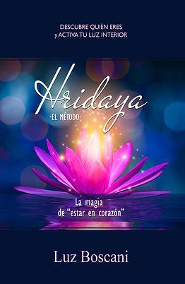"""Hridaya, lamagia de """"estar en corazón"""", meditación autoconocimineto, cómo ser feliz, autorealización, activar luz interior, gestión eocional, coaching emocioal, ¿quién eres?, alcanzar el entido, bieestar, amor verdadero, confianza en uno mismo, autoayuda"""
