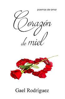 Corazón de miel de Gael Rodríguez, san valentín, regalar poemas de amor, poesía, enamorados, pareja