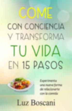 Autoayuda. Come con conciencia. Lzu Boscani, alientación saludable, alimentación consciente, alimentación sana, slud, calidad devida, estar en corazón