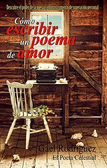 Cómo escribir un poema de amor de Gael Rodríguez, enamorados, san valentín, regalar poemas de amor, pareja