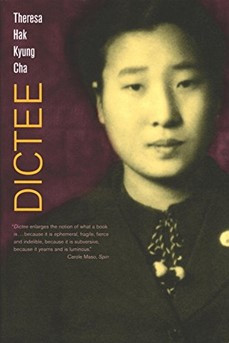 "Theresa Cha and the subversive pleasure of poetry in her book ""Dictee"""