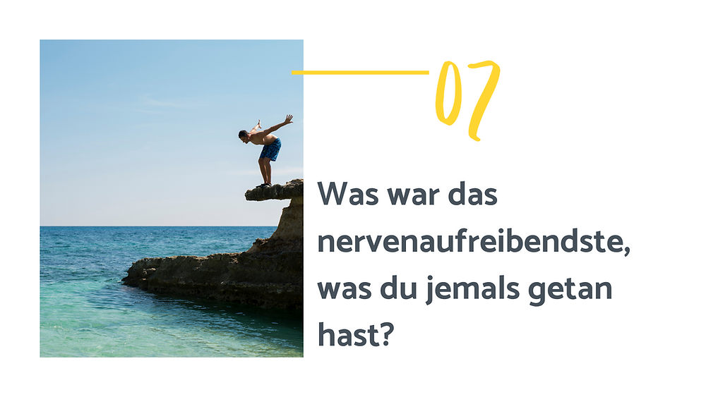 Text auf dem Bild: 7. Was war das nervenaufreibendste, was du jemand getan hast?