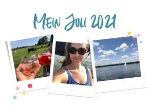 Mein Juli 2021 - Erstaunlich viel los für 4 Wochen Urlaub