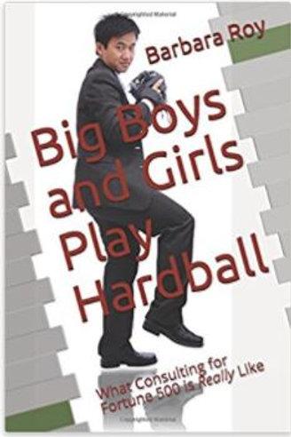Big Boys and Girls Play Hardball