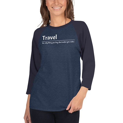 Travel Makes You Rich 3/4 Sleeve T-shirt