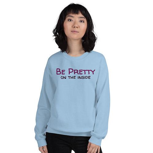 Be Pretty Sweatshirt