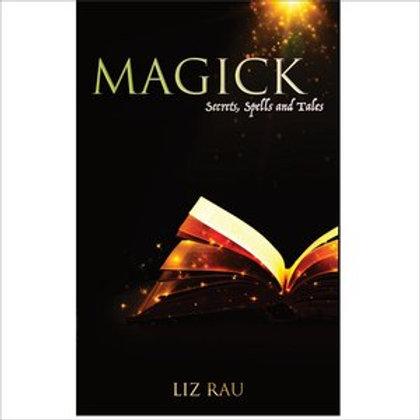 Magick: Secrets, Spells and Tales