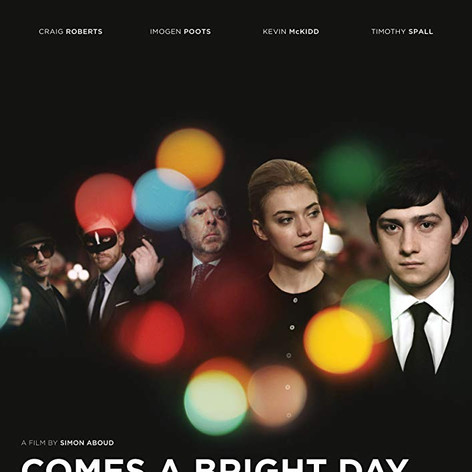 Comes a Bright Day, Make-up Designer, featuring Timothy Spall, Imogen Poots, Craig Roberts, Kevin McKidd