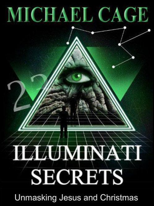 Illuminati Secrets: Unmasking Jesus and Christmas (eBook) Michael Cage