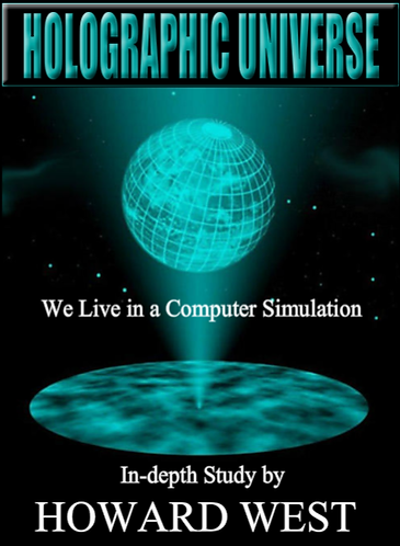 Holographic Universe: We live in a Computer Simulation, by Howard West (eBook)