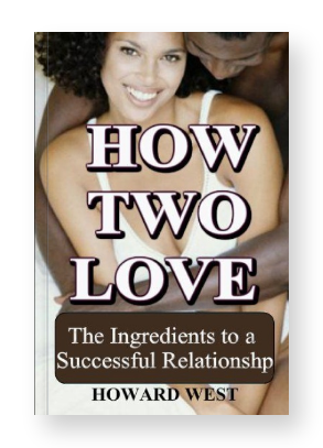 HOW TWO LOVE: The Ingredients to a Successful Relationship, (Softcover)