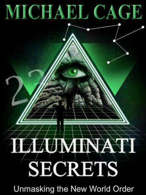 Illuminati Secrets: Unmasking the New World Order (Softcover) Michael Cage