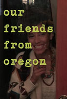"""Watch the Short Film """"Our Friends From Oregon"""""""