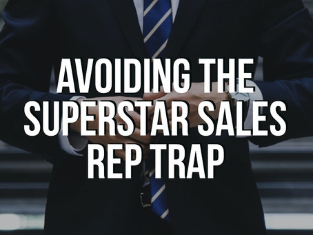 Avoiding The Superstar Sales Rep Trap