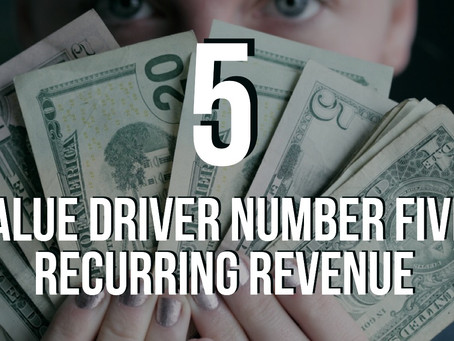Value Driver 5: Recurring Revenue