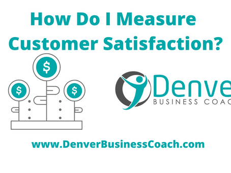 How Do I Measure Customer Satisfaction In My Business?