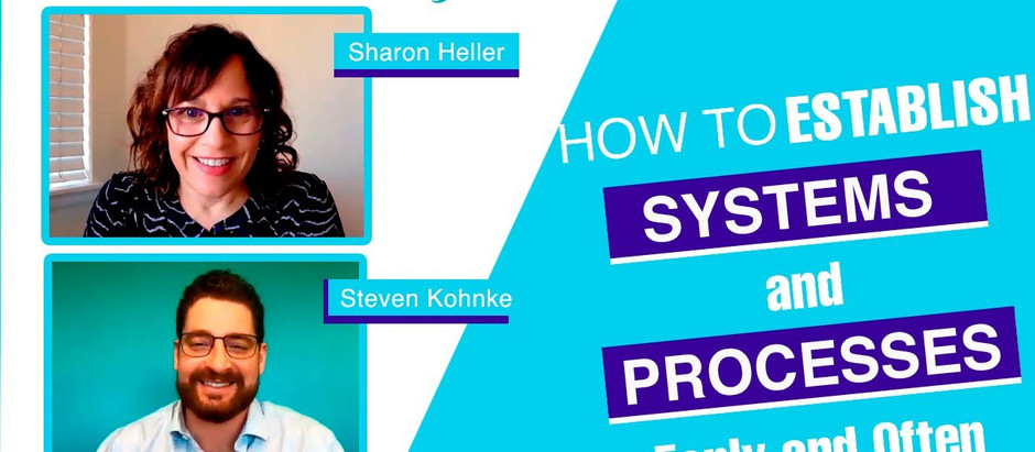 How to Establish Systems and Processes Early and Often