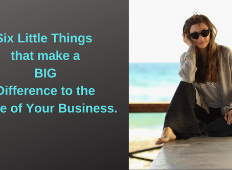 6 Little Things That Make A BIG Difference to the Value of Your Company