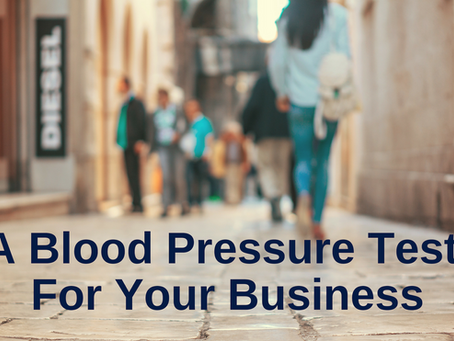 A Blood Pressure Test For Your Business