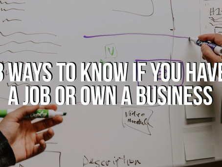 8 ways to know if you have a job or own a business