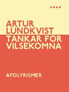 Artur Lundkvist: Tankar för vilsekomna