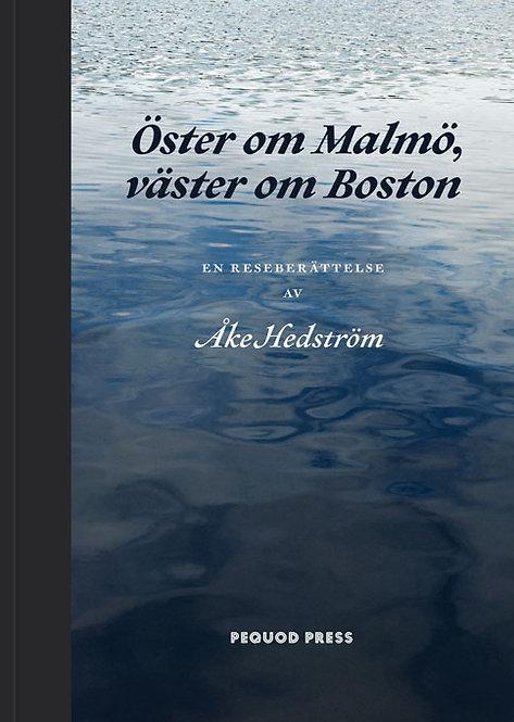 Åke Hedström: Öster om Malmö, väster om Boston
