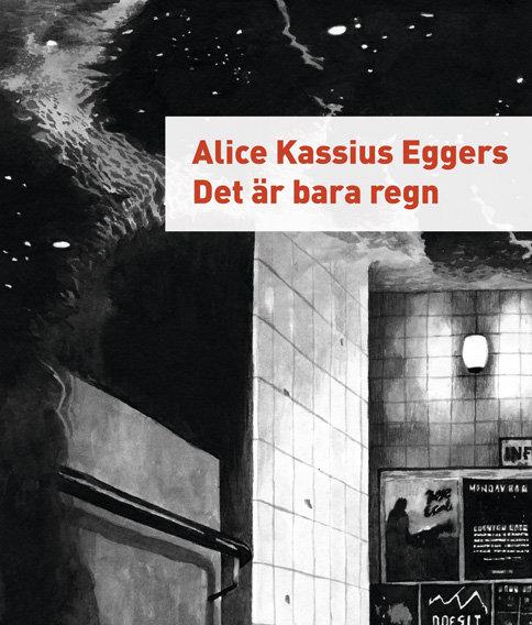 Alice Kassius Eggers: Det är bara regn