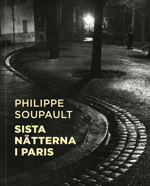 Philippe Soupault: Sista nätterna i Paris