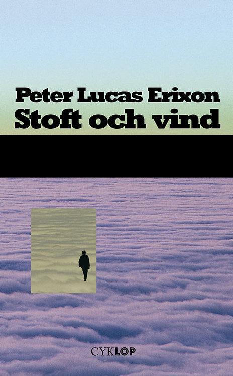 Peter Lucas Erixon: Stoft och vind